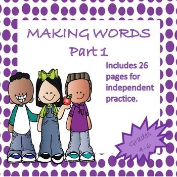 Making Words: Word Work Part 1