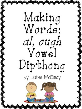 "Making Words ~ ""al"" and ""ought"" Vowel Patterns"