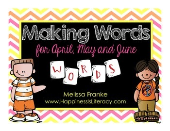 Making Words for April, May, and June