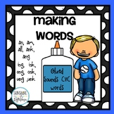 CVC Words Making Words with Glued Sounds CVC Word Families