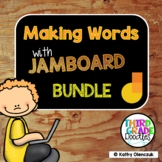 Making Words with Jamboard - BUNDLE