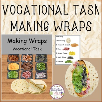 VOCATIONAL TASK Making Wraps