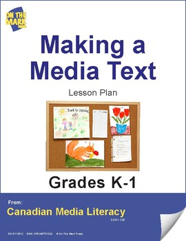 Making a Media Text  Lesson Plan Gr. K-1
