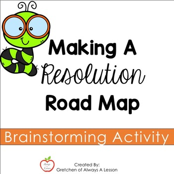 Making a Resolution Road Map Brainstorming Activity