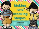 Making and Breaking Shapes