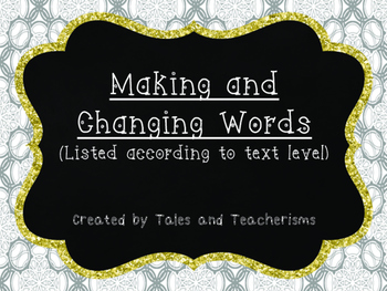 Making and Changing Words: Word Lists Organized by Text Level