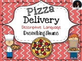 Making and Delivering Pizza- Describing Objects/ Nouns Activity