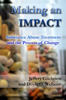 Making and IMPACT: Substance Abuse and the Process of Change