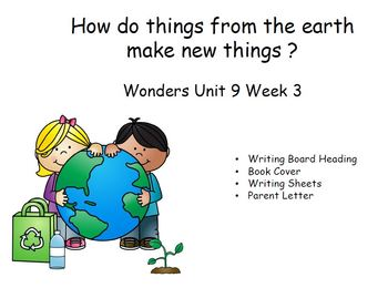 Making new things from items from the Earth, Writing response Unit 9, Week3