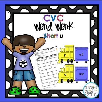 CVC Word Work Making short u CVC Words and Word Families