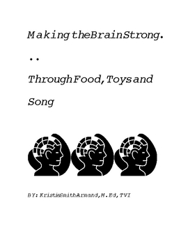 Making the Brain Strong Through Toys, Food and Song