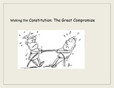 Making the Constitution: Representation and the Great Compromise