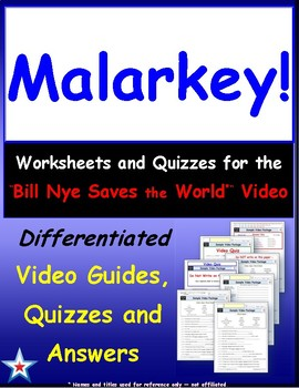 """Differentiated Video Guide, Quiz & Ans. for """"Bill Nye Saves World - Malarkey !""""*"""