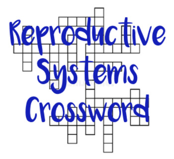 Male and Female Reproductive Systems Crossword