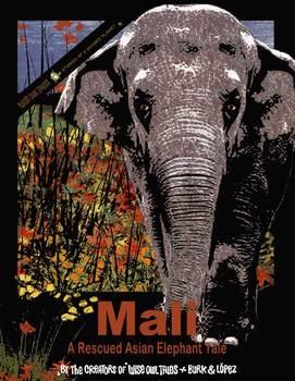 Mali - A Rescued Asian Elephant Tale