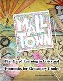 Mall Town:  Play Based Learning in Civics and Economics fo