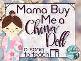 Mama Buy Me a China Doll: A song to teach ti-tika