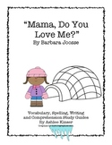 """""""Mama, Do You Love Me?"""" An Eskimo's Mother's Day Unit"""