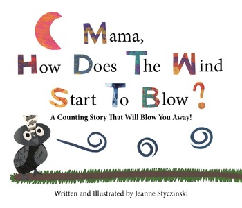 Mama, How Does The Wind Start To Blow? A Counting Story Th