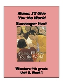 Mama, I'll Give You the World Scavenger Hunt (4th grade Wonders; Unit 5 Week 1)