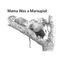 Mama Was A Marsupial