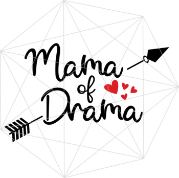 Mama of Drama SVG Crafters Mama Quotes Svg Files Drama Queen Printables