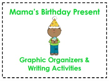 Mama's Birthday Present Organizers & Writing Activities (Reading Street 4.1)
