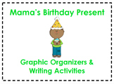 Mama's Birthday Present Organizers & Writing Activities (R