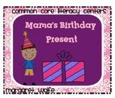 Mama's Birthday Present  1st Gr Unit 4 Week 1 Common Core