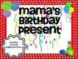 Mama's Birthday Present 1st Grade - Scott Foresman