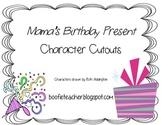 Mama's Birthday Present Character Cutouts