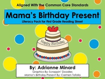 Mama's Birthday Present Literacy Pack - First Grade Foresman Reading Street