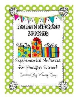 Mama's Birthday Present Reading Street First Grade Materials