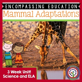 Mammal Adaptations Next Generation Science and Common Core ELA 3 Week Unit