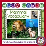 Mammal Vocabulary Boom Cards for All Students ESL and Sp.Ed.
