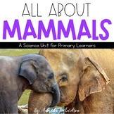 Mammals Unit: Attributes, Life Cycles, Interactive Notebook Pages and More