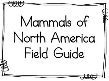 Mammals of North America Field Guide Project ~ Create a Class Book!