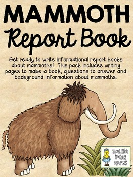 Mammoth Report Book - Informational Writing Project for Intermediate Grades