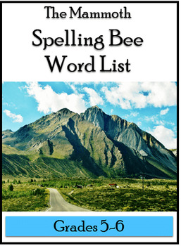 Mammoth Spelling Bee Word List for Grades 5 and 6