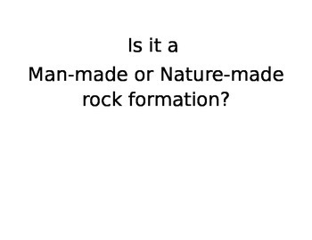 Man-Made or Nature-made Rock formation sorting cards