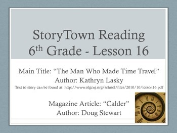 """6th Gr Storytown """"Man Who Made Time Travel"""" Entire Unit -"""