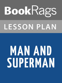 Man and Superman Lesson Plans