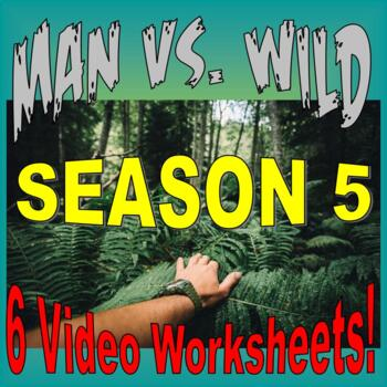 Man vs Wild Season 5 Bundle (6 Video Worksheets & More)