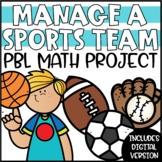 PBL Math Enrichment Project - Manage a Sports Team