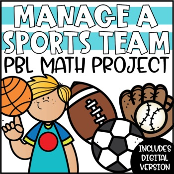 PBL Math Enrichment Project - Manage a Sports Team