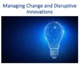 Managing Change and Disruptive Innovation (Management)