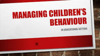 Children's Behavior: Managing Behavior