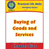 Managing Money: Buying of Goods & Services Gr. 9-12+