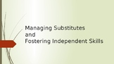 Managing Substitutes and Fostering Independent Skills