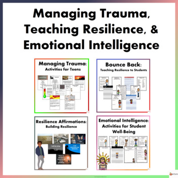 Managing Trauma, Teaching Resilience, and Emotional Intelligence